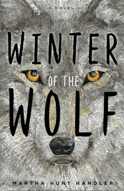 WINTER OF THE WOLF by Martha Hunt Handler!